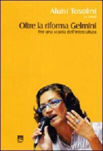 Oltre la riforma Gelmini. Per una scuola dell'intercultura