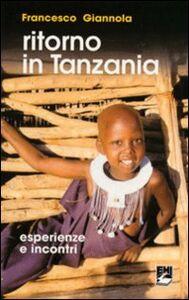 Libro Ritorno in Tanzania. Esperienze e incontri Francesco Giannola