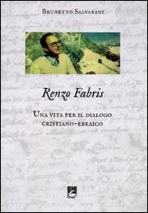 Renzo Fabris. Una vita per il dialogo cristiano-ebraico