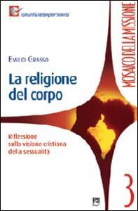 La religione del corpo. Riflessioni sulla visione cristiana della sessualità
