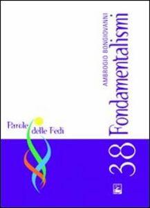 Foto Cover di Fondamentalismi, Libro di Ambrogio Bongiovanni, edito da EMI