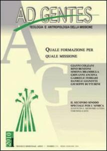 Ad gentes (2010). Vol. 1: Quale formazione per quale missione.