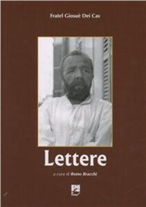 Foto Cover di Lettere. Fratel Giosuè dei Cas, Libro di Remo Bracchi, edito da EMI