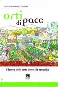 Libro Orti di pace. Il lavoro della terra come via educativa
