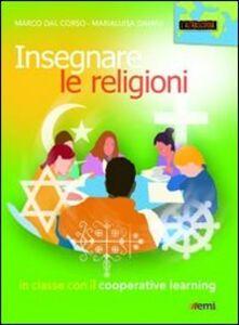 Libro Insegnare le religioni. In classe con il cooperative learning Marco Dal Corso , Marialuisa Damini