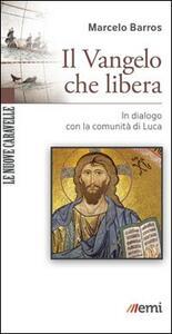 Il Vangelo che libera. In dialogo con la comunità di Luca