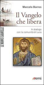 Libro Il Vangelo che libera. In dialogo con la comunità di Luca Marcelo Barros