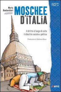 Libro Moschee d'Italia. Il diritto al culto. Il dibattito sociale e politico Maria Bombardieri