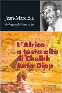 Libro L' Africa a testa alta di Cheikh Anta Diop Jean-Marc Ela