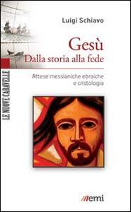 Gesù. Dalla storia alla fede. Attese messianiche ebraiche e cristologia