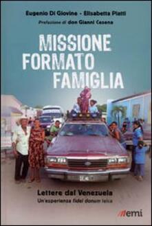 Missione formato famiglia. Lettere dal Venezuela. Un'esperienza fidei donum laica
