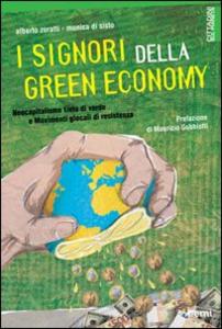 Libro I Signori della Green Economy. Neocapitalismo tinto di verde e Movimenti glocali di resistenza Alberto Zoratti , Monica Di Sisto