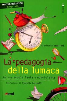 La pedagogia della lumaca. Per una scuola lenta e nonviolenta - Gianfranco Zavalloni - copertina