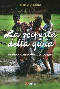 La scoperta della gioia. In India con Dominique Lapierre