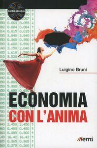 Foto Cover di Economia con l'anima, Libro di Luigino Bruni, edito da EMI