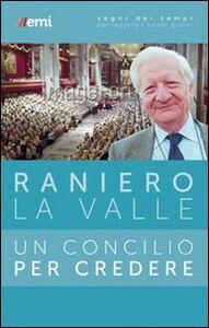Foto Cover di Un Concilio per credere, Libro di Raniero La Valle, edito da EMI