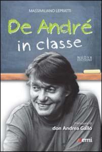 Libro De André in classe. Proposta didattica a partire dalle canzioni di Faber Massimiliano Lepratti