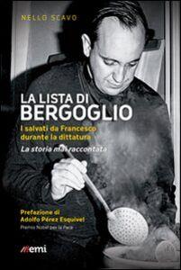 Libro La lista di Bergoglio. I salvati da Francesco durante la dittatura. La storia mai raccontata Nello Scavo