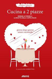 Foto Cover di Cucina a 2 piazze. Insieme ai fornelli: la ricetta della coppia felice, Libro di Andrea Virgilio, edito da EMI