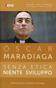 Foto Cover di Senza etica niente sviluppo, Libro di Oscar Maradiaga, edito da EMI