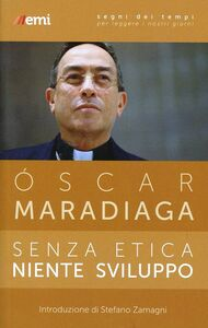 Libro Senza etica niente sviluppo Oscar Maradiaga