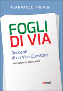 Foto Cover di Fogli di via. Racconti di un vice questore, Libro di Gianpaolo Trevisi, edito da EMI