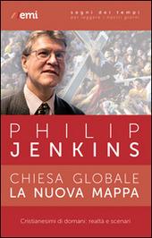Chiesa globale, la nuova mappa. Cristianesimi di domani: realtà e scenari
