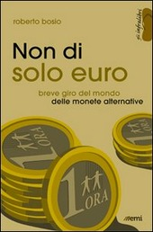 Non di solo euro. Breve giro del mondo delle monete alternative
