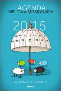 Libro Agenda biblica e missionaria 2015. 50 anni di Concilio