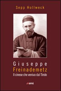 Foto Cover di Giuseppe Freinademetz. Il cinese che veniva dal Tirolo, Libro di Sepp Höllweck, edito da EMI