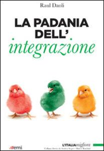 Libro La Padania dell'integrazione Raul Daoli