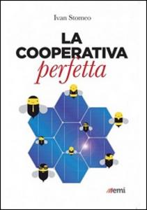 Libro La cooperativa perfetta Ivan Stomeo
