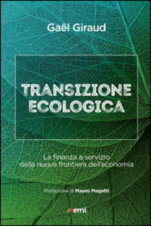 Transizione ecologica. La finanza a servizio della nuova frontiera dell'economia - Gael Giraud - copertina