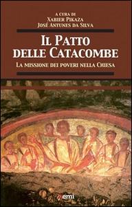 Libro Il patto delle catacombe. La missione dei poveri nella Chiesa