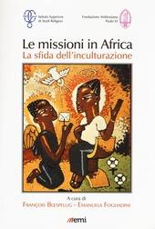 Le missioni in Africa. La sfida dell'inculturazione
