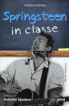 Springsteen in classe. Spunti didattici a partire dalle canzoni del Boss - Andrea Monda - copertina