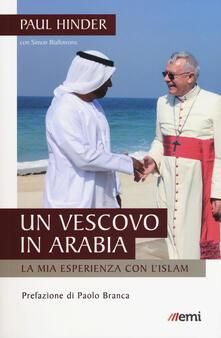 Listadelpopolo.it Un vescovo in Arabia. La mia esperienza con l'Islam Image