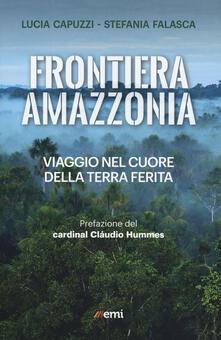Listadelpopolo.it Frontiera Amazzonia. Viaggio nel cuore della terra ferita Image