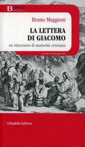 Libro La lettera di Giacomo. Un itinerario di maturità cristiana Bruno Maggioni