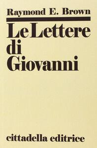Foto Cover di Le lettere di Giovanni, Libro di Raymond E. Brown, edito da Cittadella
