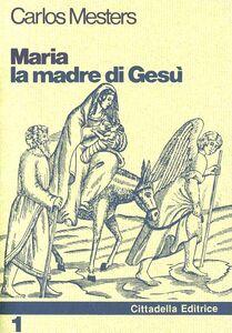 Foto Cover di Maria, la madre di Gesù, Libro di Carlos Mesters, edito da Cittadella