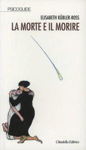 Libro La morte e il morire Elisabeth Kübler-Ross