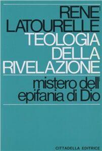 Foto Cover di Teologia della Rivelazione, Libro di René Latourelle, edito da Cittadella