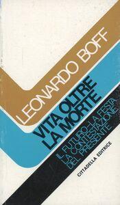 Libro Vita oltre la morte Leonardo Boff