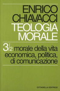Foto Cover di Teologia morale. Vol. 3\2: Morale della vita economica, politica, di comunicazione., Libro di Enrico Chiavacci, edito da Cittadella