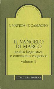 Libro Il Vangelo di Marco. Analisi linguistica e commento esegetico. Vol. 1 Juan Mateos , Fernando Camacho