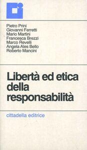 Foto Cover di Libertà ed etica della responsabilità, Libro di  edito da Cittadella
