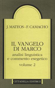 Il Vangelo di Marco. Analisi linguistica e commento esegetico. Vol. 2