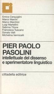 Libro Pier Paolo Pasolini. Intellettuale del dissenso e sperimentatore linguistico