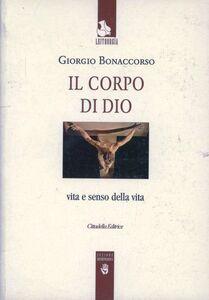 Libro Il corpo di Dio. Vita e senso della vita Giorgio Bonaccorso